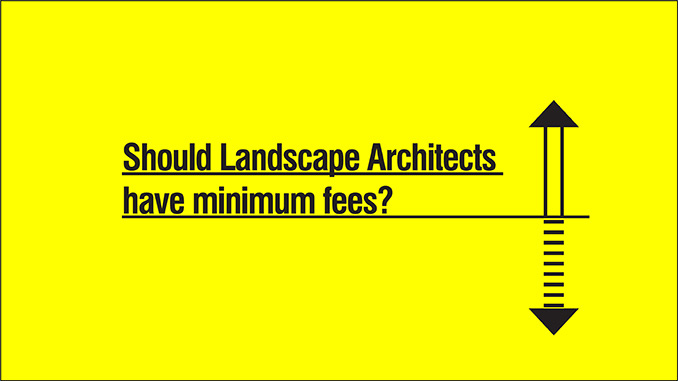 Should landscape architects have minimum fees?